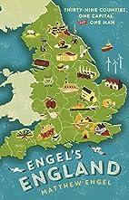Engel's England: Thirty-Nine Counties,…
