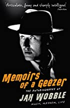 Memoirs of a Geezer: Music, Mayhem, Life by…