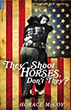 McCoy, Horace: They Shoot Horses, Don't They? (Serpent's Tail Classics)