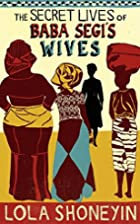 The Secret Lives of Baba Segi's Wives by…