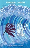 Carrere, Emmanuel: Other Lives But Mine