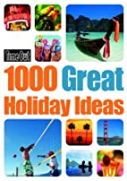Time Out 1000 Great Holiday Ideas by Editors…