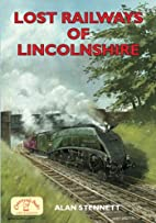 Lost Railways of Lincolnshire by Alan…