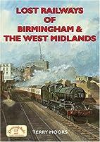 Lost Railways of Birmingham & the West…
