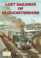 Lost Railways of Gloucestershire by Stan…