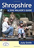 Smith, Judy: Shropshire: A Dog Walker's Guide