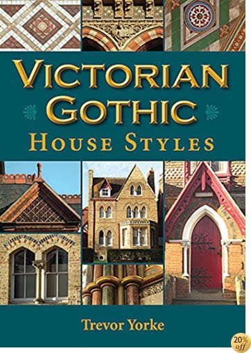 TVictorian Gothic House Styles (Britain's Living History)