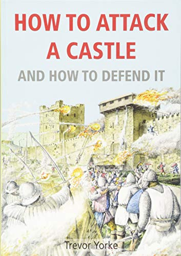 how-to-attack-a-castle-and-how-to-defend-it