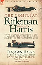 THE COMPLEAT RIFLEMAN HARRIS - THE…