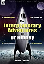 The Interplanetary Adventures of Dr Kinney:…
