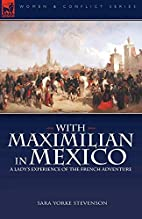 With Maximilian in Mexico: a Lady's…