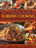 The Complete Book Of Turkish Cooking: All…