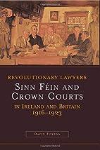 Revolutionary Lawyers: Sinn Fein and Crown…