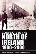 Conflicts in the North of Ireland 1900-2000:…