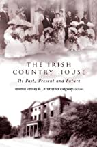 The Irish Country House: Its Past, Present…
