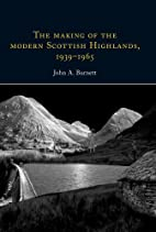 The Making of the Modern Scottish Highlands,…