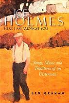 Joe Holmes - Here I Am Amongst You: Songs,…