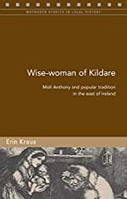 Wise-Woman of Kildare: Moll Anthony and…