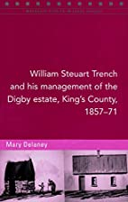 William Steuart Trench and his management of…