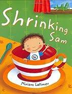 Shrinking Sam by Miriam Latimer