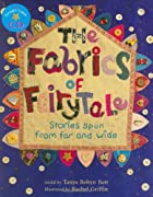 The Fabrics of Fairy Tale by Tanya Robyn…