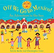 Off We Go to Mexico by Laurie Krebs