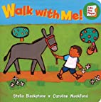 Walk With Me! (Fun First Steps) (Lift the…