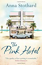 Pink Hotel by Anna Stothard