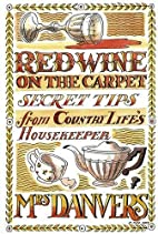 Red Wine on the Carpet: Secret Tips from…