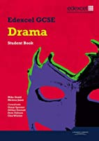 Edexcel GCSE Drama Student Book by Mike…