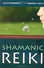 Shamanic Reiki: Expanded Ways of Working…