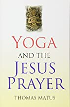 Yoga and the Jesus Prayer (Na) by Thomas…