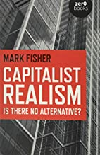 Capitalist Realism: Is There No Alternative?…