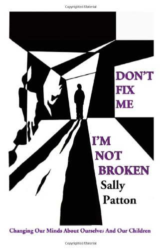 dont-fix-me-im-not-broken-changing-our-minds-about-ourselves-and-our-children