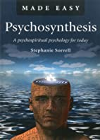Psychosynthesis Made Easy: A Psychospiritual…