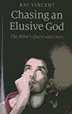 Chasing an Elusive God: The Bible's Quest…