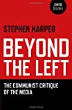 Harper, Stephen: Beyond the Left: The Communist Critique of the Media