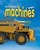 My First Book of Machines (My First Book of)…