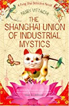 The Shanghai Union of Industrial Mystics by…