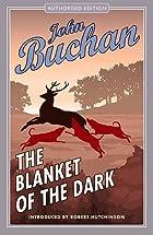 The Blanket Of The Dark by John Buchan