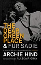 The Dear Green Place and Fur Sadie by Archie…
