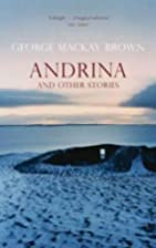Andrina and Other Stories by George Mackay…