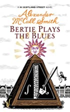 Bertie Plays The Blues: 44 Scotland Street…
