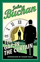 The Gap in the Curtain by John Buchan