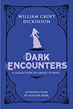 Dark Encounters : A Collection of Ghost…