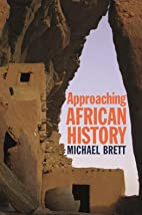 Approaching African History by Michael Brett