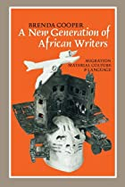 A New Generation of African Writers:&hellip;