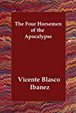 Ibanez, Vincente, Blasco: The Four Horsemen of the Apocalypse