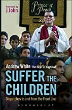 Suffer the Children: Dispatches to and from…