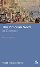 The Victorian Novel in Context (Texts &…